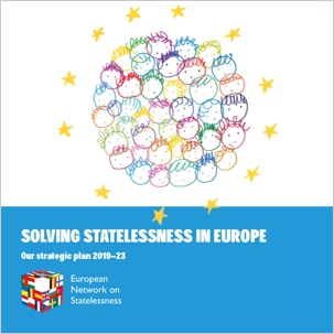 Solving statelessness in Europe - Our strategic plan 2019 - 2023